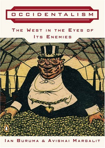 Occidentalism The West in the Eyes of Its Enemies N/A edition cover