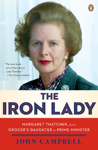 Iron Lady Margaret Thatcher, from Grocer's Daughter to Prime Minister N/A edition cover