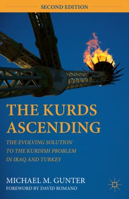 Kurds Ascending The Evolving Solution to the Kurdish Problem in Iraq and Turkey 2nd 2008 (Revised) 9780230112872 Front Cover