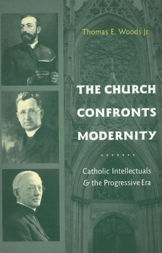 Church Confronts Modernity Catholic Intellectuals and the Progressive Era  2007 9780231131872 Front Cover