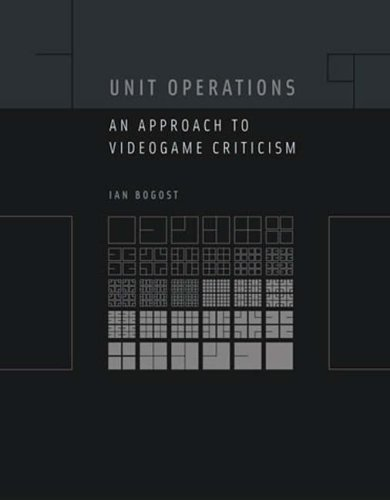 Unit Operations An Approach to Videogame Criticism  2008 edition cover