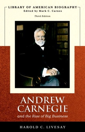 Andrew Carnegie and the Rise of Big Business  3rd 2007 edition cover
