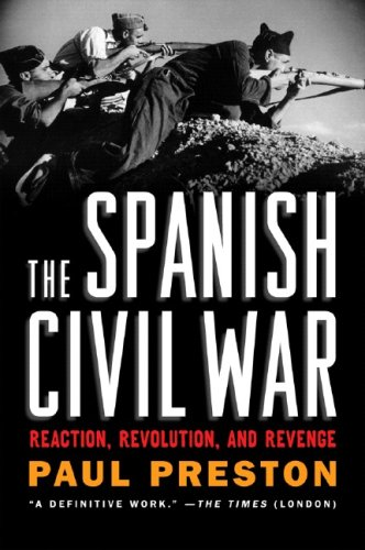Spanish Civil War Reaction, Revolution, and Revenge  2007 (Revised) edition cover