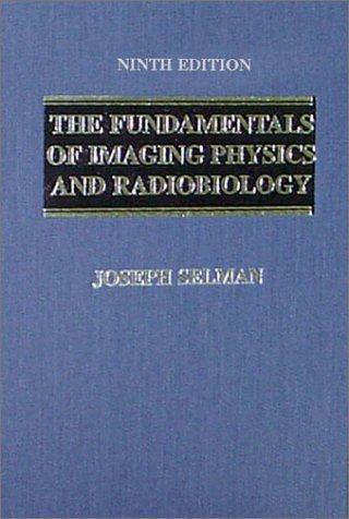 Fundamentals of Imaging Physics and Radiobiology 9th 2000 edition cover
