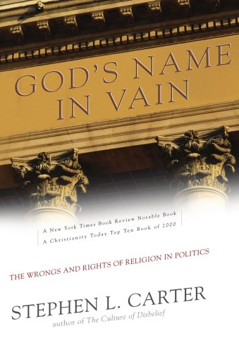 God's Name in Vain The Wrongs and Rights of Religion in Politics N/A edition cover