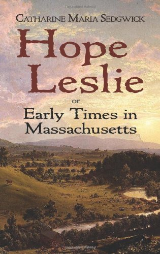 Hope Leslie Or Early Times in Massachusetts  2011 edition cover