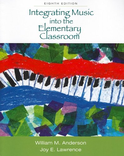 Integrating Music into the Elementary Classroom  8th 2010 edition cover