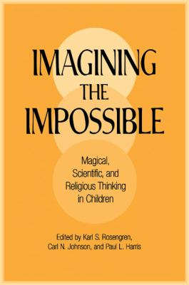 Imagining the Impossible Magical, Scientific, and Religious Thinking in Children  2000 9780521665872 Front Cover
