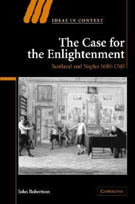 Case for the Enlightenment Scotland and Naples 1680-1760  2005 9780521847872 Front Cover