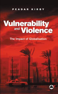 Vulnerability and Violence The Impact of Globalisation  2005 9780745322872 Front Cover