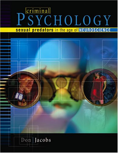 Criminal Psychology Sexual Predators in the Age of Neuroscience 2nd 2006 (Revised) 9780757525872 Front Cover