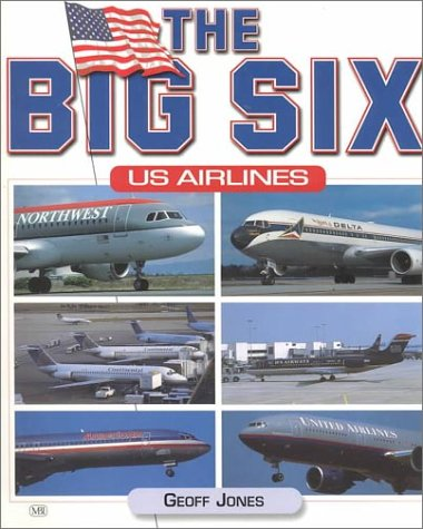 Big Six U. S. Airlines   2000 (Revised) 9780760309872 Front Cover