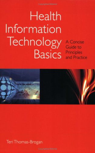 Health Information Technology Basics A Concise Guide to Principles and Practice  2009 edition cover