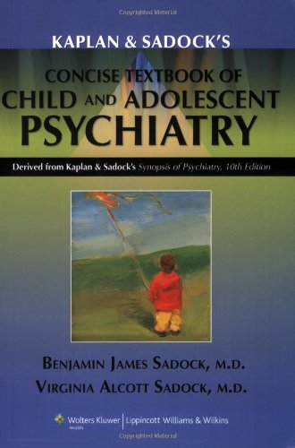 Kaplan and Sadock's Concise Textbook of Child and Adolescent Psychiatry  10th 2009 edition cover
