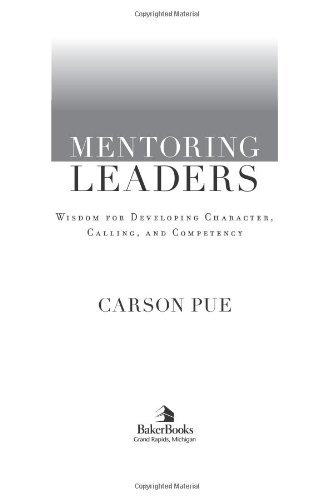 Mentoring Leaders Wisdom for Developing Character, Calling, and Competency  2005 edition cover
