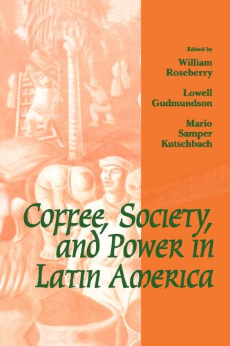 Coffee, Society, and Power in Latin America   1995 edition cover