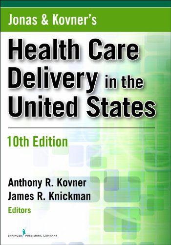 Jonas and Kovner's Health Care Delivery in the United States  10th 2011 9780826106872 Front Cover