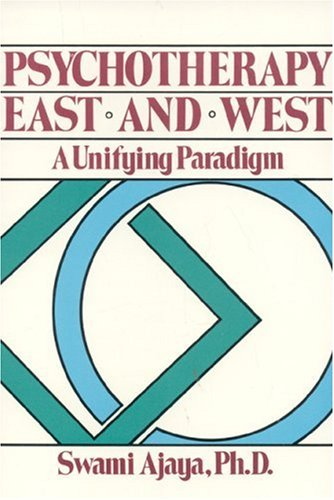 Psychotherapy East and West A Unifying Paradigm N/A edition cover