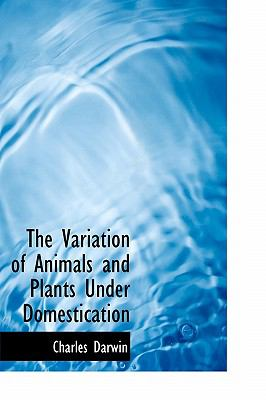 Variation of Animals and Plants under Domestication  N/A 9781116246872 Front Cover