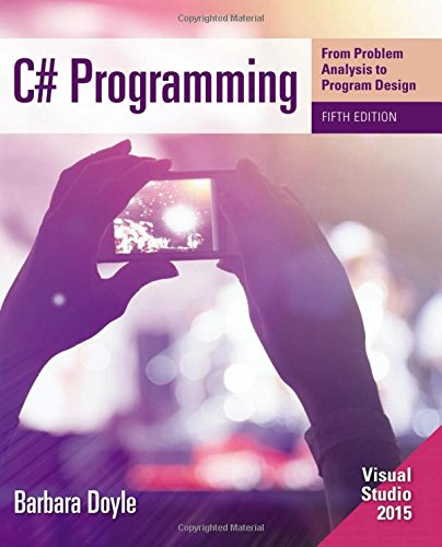 C# Programming: From Problem Analysis to Program Design 5th 2015 edition cover