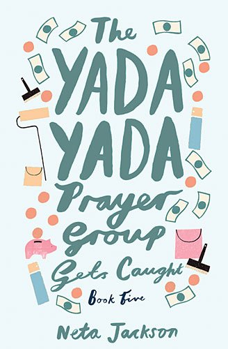 The Yada Yada Prayer Group Gets Caught:   2014 9781401689872 Front Cover