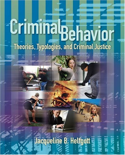 Criminal Behavior Theories, Typologies and Criminal Justice  2008 edition cover