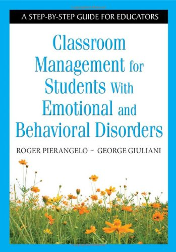 Classroom Management for Students with Emotional and Behavioral Disorders A Step-By-Step Guide for Educators  2008 edition cover