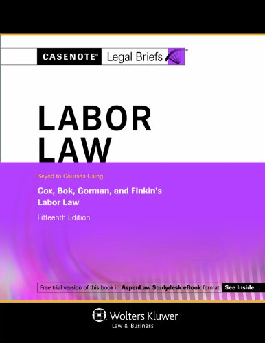 Labor Law Keyed to Courses Using Cox, Bok, Gorman and Finkin Labor Law 15th 2011 (Student Manual, Study Guide, etc.) edition cover