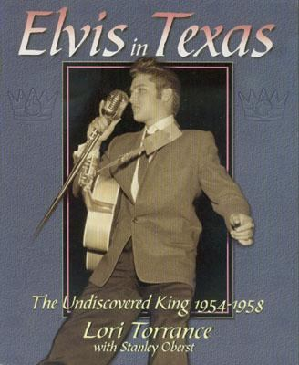 Elvis in Texas The Undiscovered King, 1954-1958  2002 9781556228872 Front Cover