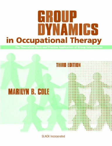 Group Dynamics in Occupational Therapy The Theoretical Basis and Practice Application of Group Intervention 3rd 2005 edition cover