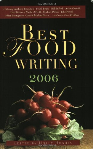 Best Food Writing 2006  N/A 9781569242872 Front Cover