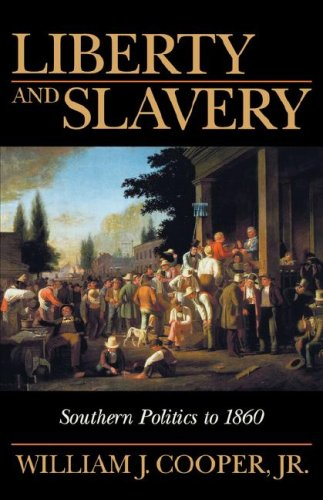 Liberty and Slavery Southern Politics to 1860  2000 edition cover