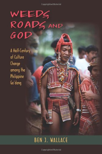 Weeds, Roads, and God A Half-Century of Culture Change among the Philippine Ga'dang N/A 9781577667872 Front Cover