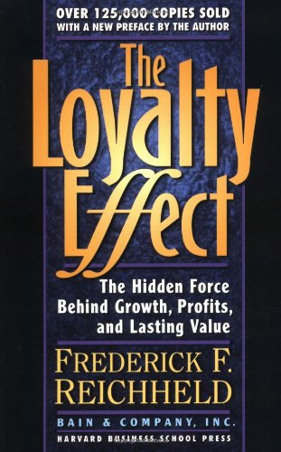 Loyalty Effect The Hidden Force Behind Growth, Profits, and Lasting Value  2001 edition cover