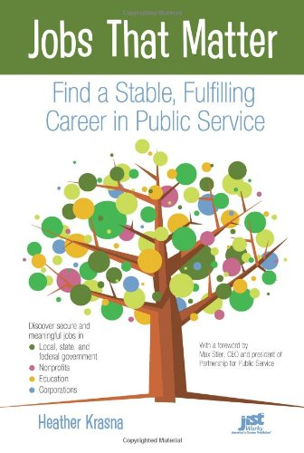 Jobs That Matter Find a Stable, Fulfilling Career in Public Service  2010 edition cover