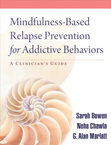 Mindfulness-Based Relapse Prevention for Addictive Behaviors A Clinician's Guide  2011 9781606239872 Front Cover