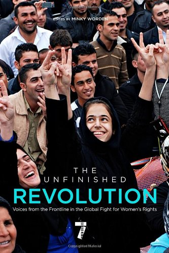 Unfinished Revolution Voices from the Frontline in the Global Fight for Women's Rights  2012 9781609803872 Front Cover