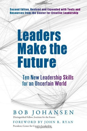 Leaders Make the Future Ten New Leadership Skills for an Uncertain World 2nd 2012 edition cover