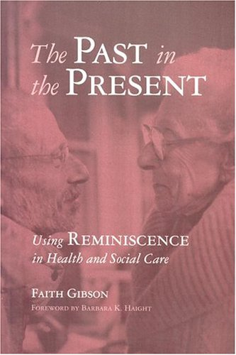 Past in the Present Using Reminiscence in Health and Social Care  2004 edition cover