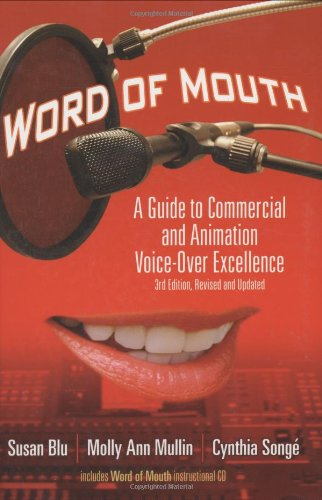 Word of Mouth A Guide to Commercial and Animation Voice-Over Excellence 3rd 2006 (Revised) edition cover