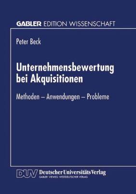Unternehmensbewertung Bei Akquisitionen Methoden - Anwendungen - Probleme  1996 9783824462872 Front Cover