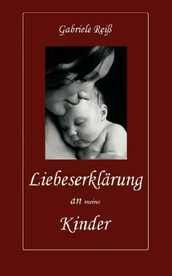 Liebeserkl�rung an (meine) Kinder  N/A 9783833439872 Front Cover