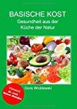 Basische Kost: Gesundheit aus der Küche der Natur N/A 9783837035872 Front Cover