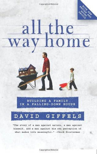 All the Way Home Building a Family in a Falling-Down House N/A 9780061362873 Front Cover