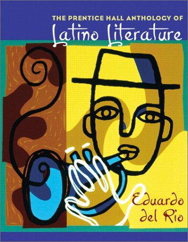 Prentice Hall Anthology of Latino Literature   2002 (Student Manual, Study Guide, etc.) edition cover