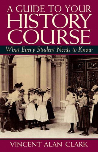 Guide to Your History Course What Every Student Needs to Know  2009 9780131850873 Front Cover