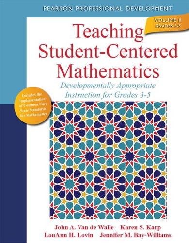 Teaching Student-Centered Mathematics Developmentally Appropriate Instruction for Grades 3-5 2nd 2014 9780132824873 Front Cover