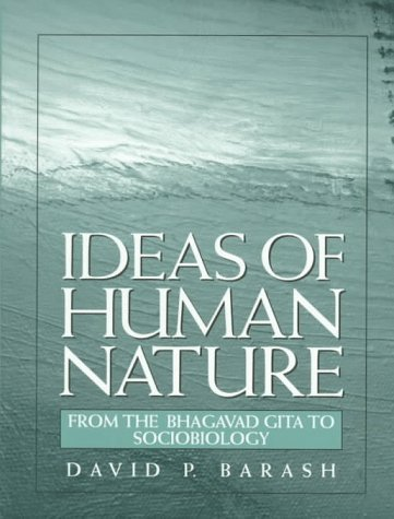 Ideas of Human Nature From the Bhagavad Gita to Sociobiology  1998 edition cover