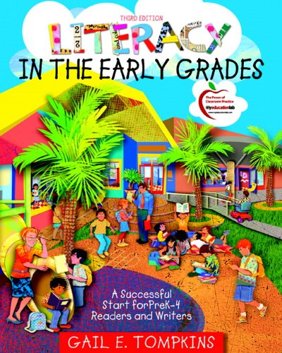 Literacy in the Early Grades A Successful Start for Prek-4 Readers and Writers 3rd 2011 edition cover