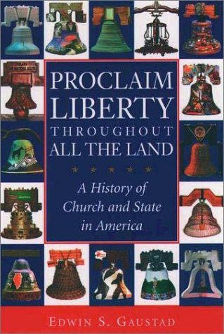Proclaim Liberty Throughout All the Land A History of Church and State in America  2003 edition cover